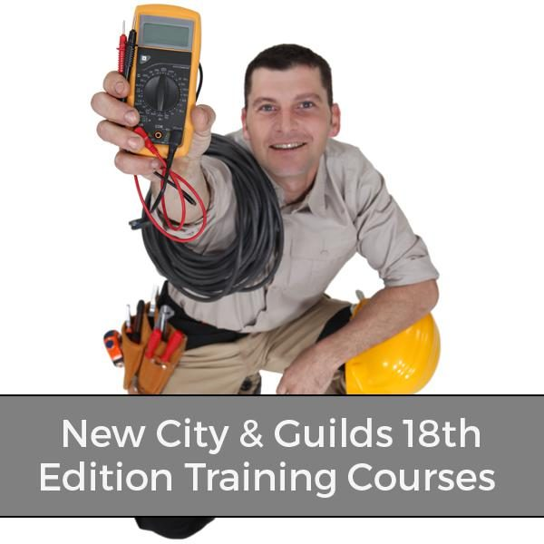 18th Edition Wiring Regulations City and Guilds 2382-18 training courses
