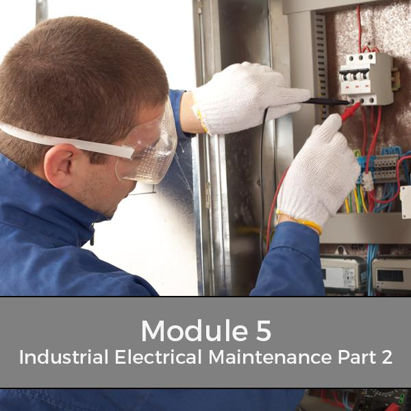 Industrial Electrical Maintenance Part 2 – Module 5 Training Courses